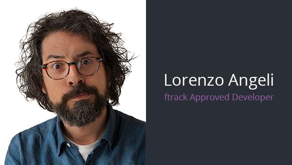 Meet Lorenzo Angeli – ftrack Approved Developer