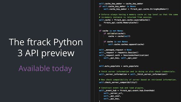 The ftrack Python 3 API preview is available today! - ftrack